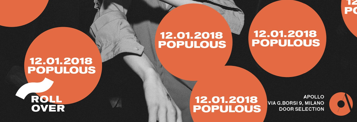 """12.01.2018 – ROLLOVER W/ POPULOUS"""