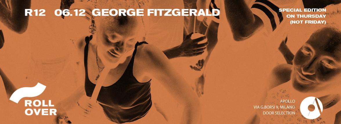 """ROLLOVER W/ GEORGE FITZGERALD"""