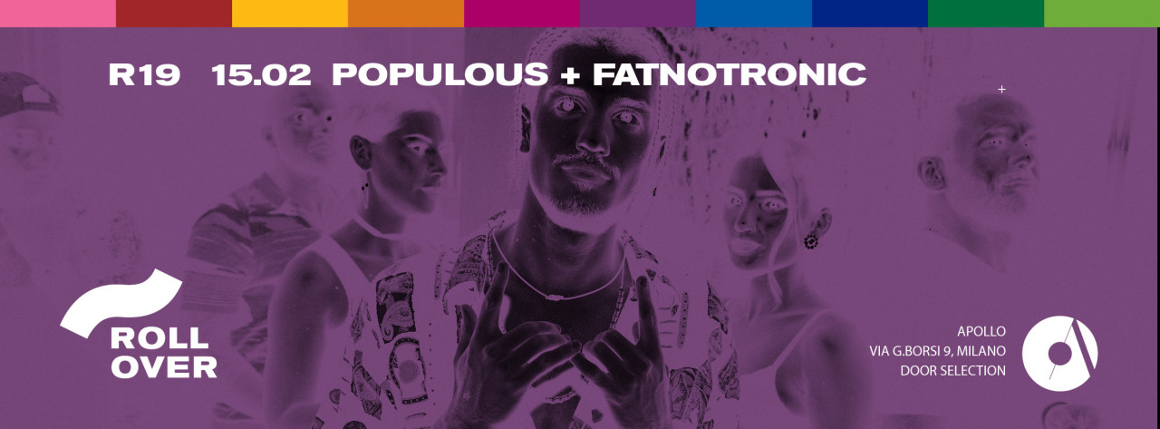 """ROLLOVER W/ POPULOUS & FATNOTRONIC"""